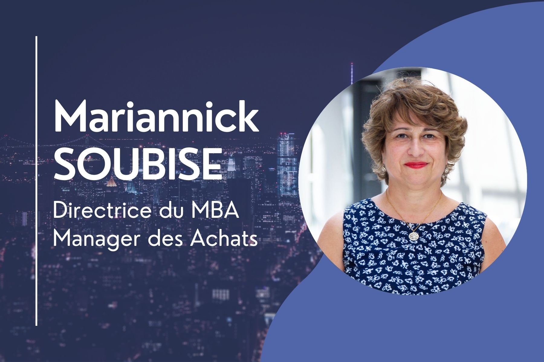 Article Zoom sur Mariannick SOUBISE, Directrice du MBA Manager des Achats